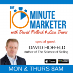 Connecting with David Hoffeld – Author of The Science of Selling – Part 2