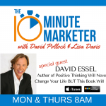 Inspiring Guest David Essel of Positive Thinking Won't Change Your Life…